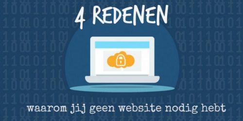 4 redenen waarom jij geen website nodig hebt